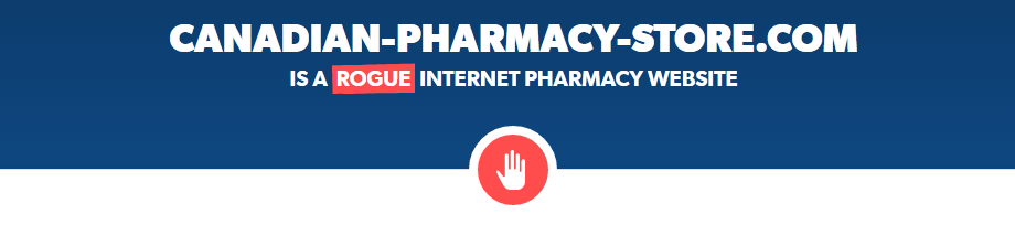 Canadian-pharmacy-store.com Is a Rogue Internet Pharmacy