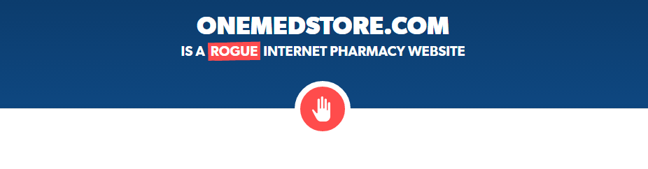 Onemedstore.com Is a Rogue Internet Pharmacy